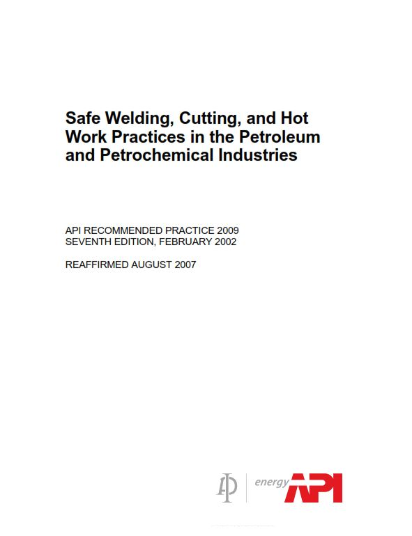 API RP 2009 : Safe Welding, Cutting, and Hot Work Practices in the
