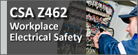 CSA Z462: Workplace Electrical Safety