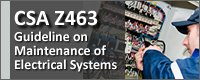 CSA Z463: Guidelines on Maintenance of Electrical Systems